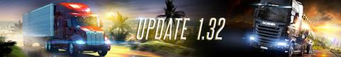 Euro Truck Simulator 2 & American Truck Simulator: Update 1.32