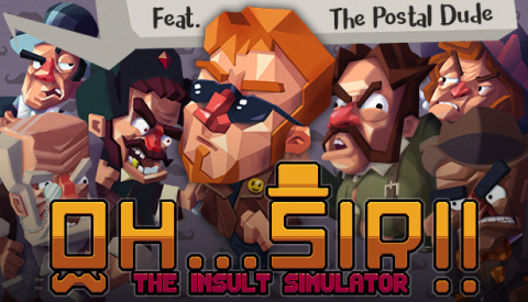 Oh...Sir!! The Insult Simulator: neues Update mit dem Postal Dude