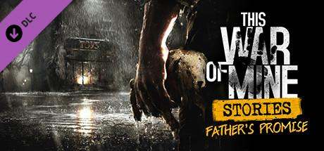 This War of Mine: Stories - Father's Promise Header
