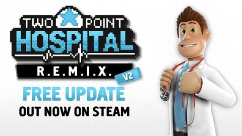 "Two Point Hospital: Update 1.20 ""R.E.M.I.X. V2"" Header"