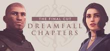 Dreamfall Chapters: Final Cut Header