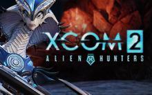 XCOM 2: DLC Alien Hunters
